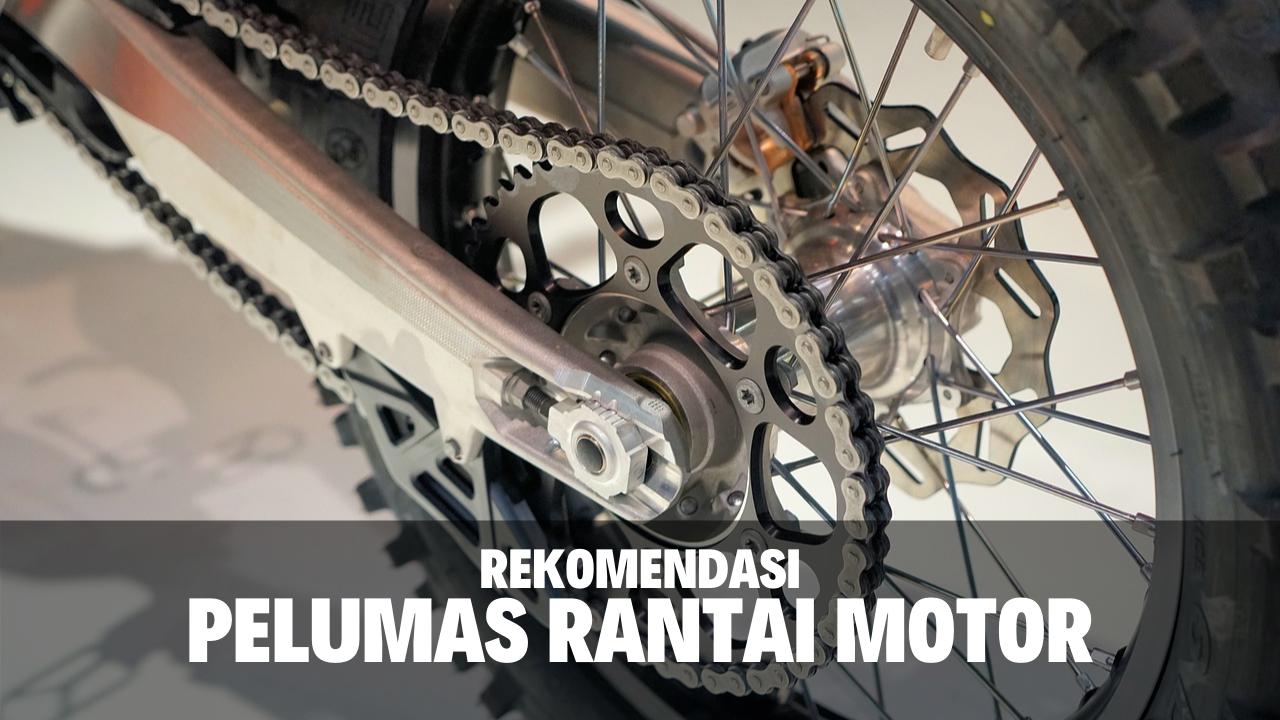 7 Rekomendasi Pelumas Rantai Motor Terbaik Beserta Harga
