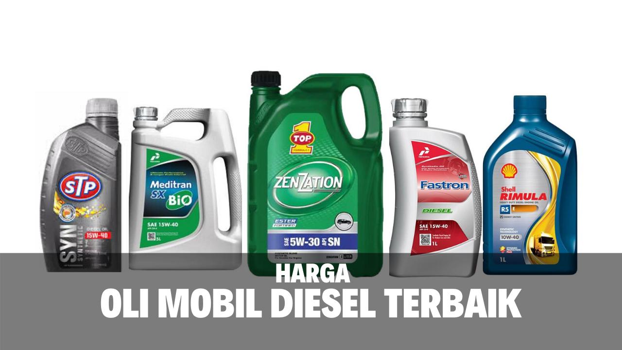 Daftar Harga Oli Mobil Diesel Terbaik Di Indonesia